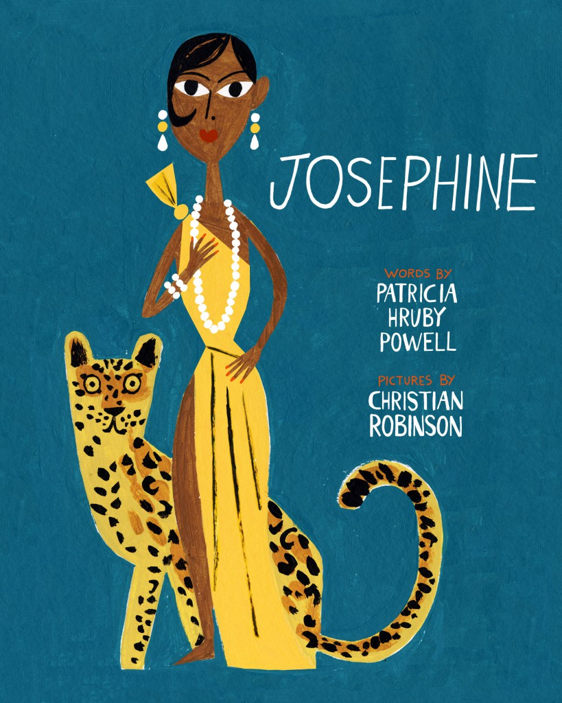 Josephine - words by Patricia Hruby Powell, pictures by Christian Robinson