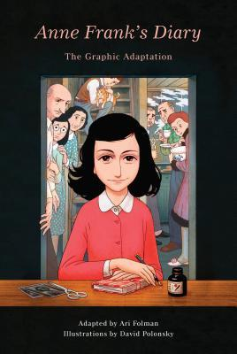 """Anne Frank's Diary: The Graphic Adaptation"" retold by Ari Folman and illustrated by David Polonsky"
