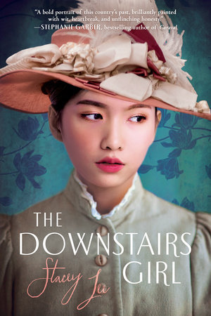 """""""The Downstairs Girl"""" by Stacey Lee"""